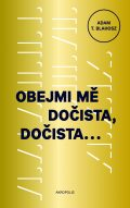 A. T. Blahosz: Obejmi me docista, docista