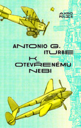 Antonio G. Iturbe: K otevřenému nebi